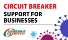 Circuit Breaker – Support for Businesses